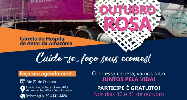 OUTUBRO ROSA Carreta do hospital do amor